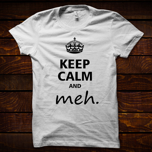 keep-calm-and-meh
